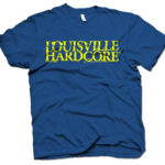Louisville Hardcore shirt