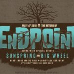 Endpoint, Sunspring, Big Wheel reunions