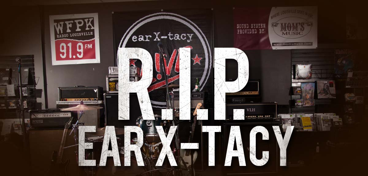 RIP Ear X-Tacy