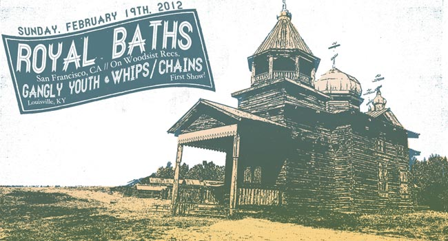 Whips/Chains, Royal Baths, Gangly Youth